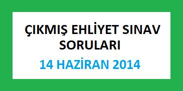 Çıkmış Ehliyet Sınav Soruları - 14 Haziran 2014