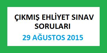 Ehliyet Sınav Soruları - 29 Ağustos 2015